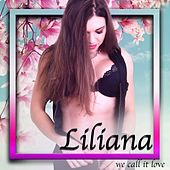 We Call It Love de Liliana
