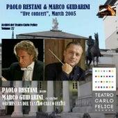 Archivi del Teatro Carlo Felice, volume 27 ; Paolo Restani & Marco Guidarini, live concert, March 2005 de Paolo Restani