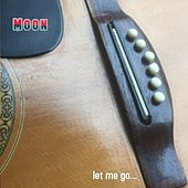 Let Me Go by Moon