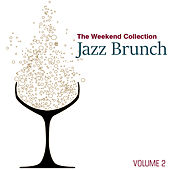 The Weekend Collection: Jazz Brunch, Vol. 2 by Various Artists