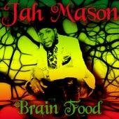 Brain Food by Jah Mason