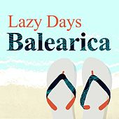 Lazy Days Balearica by Various Artists