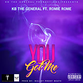 You Got Me by KB The General