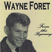 From the Beginning by Wayne Foret