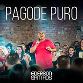 Pagode Puro (Ao Vivo) von Ederson Santhos