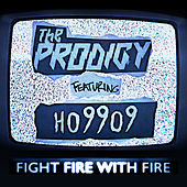 Fight Fire with Fire (feat. Ho99o9) de The Prodigy