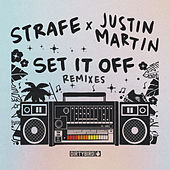 Set It Off (Justin Martin Remixes) by Strafe