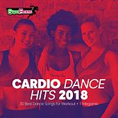 Cardio Dance Hits 2018: 30 Best Dance Songs for Workout + 1 Megamix - EP von Various Artists