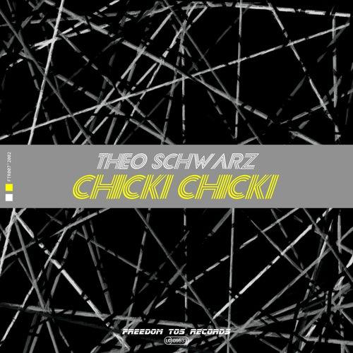 Chicki Chicki (Ko Phangan Hardtechno Schranz Version) von Theo Schwarz