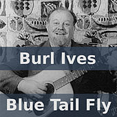 Blue Tail Fly von Burl Ives