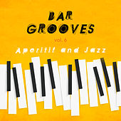 Bar Grooves Vol. 6 Aperitif and Jazz by Various Artists