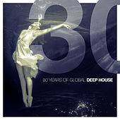 30 Years of Global Deep House de Various Artists