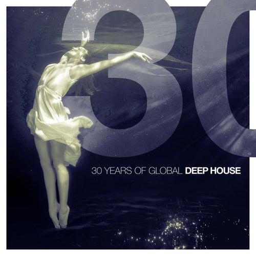 30 Years of Global Deep House de Various Artists