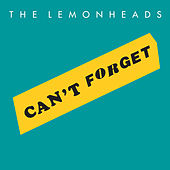 Can't Forget by The Lemonheads