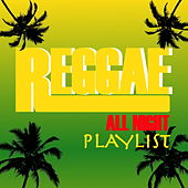 Reggae All Night Long Playlist by Various Artists
