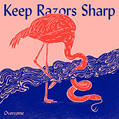 Overcome by Keep Razors Sharp