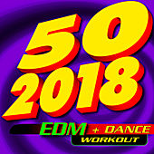 50 2018 Edm + Dance Workout fra Workout Remix Factory (1)