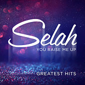 You Raise Me Up: Greatest Hits by Selah