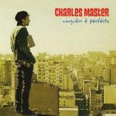 Ninguém É Perfeito de Charles Master