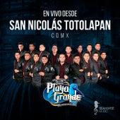 Cdmx: En Vivo San Nicolas Totolapan by Banda Playa Grande de Mazatlan Sinaloa