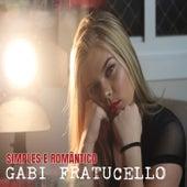 Simples e Romântico de Gabi Fratucello