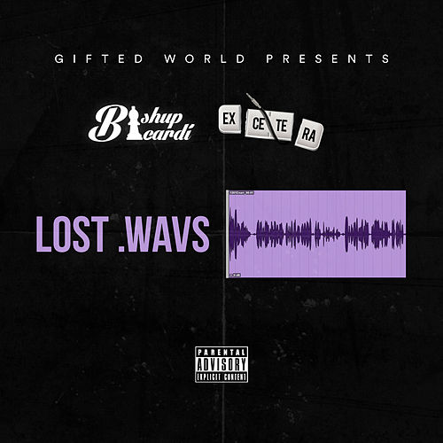 Lost .Wavs by Gifted World Gang