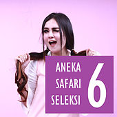Aneka Safari Seleksi 6 by Various Artists