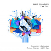 Conversations in Earthquakes von Blue Amazon