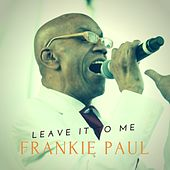 Leave It To Me by Frankie Paul