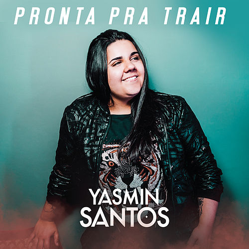 Pronta pra Trair by Yasmin Santos