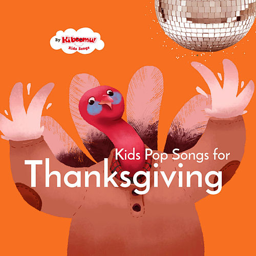 Kids Pop Songs for Thanksgiving by The Kiboomers