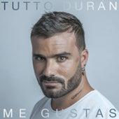 Me Gustas de Tutto Duran