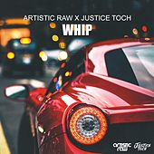 Whip by Artistic Raw X Justice Toch
