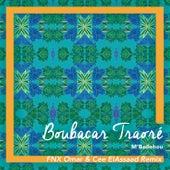 M'Badehou (FNX Omar & Cee ElAssaad Remix) de Boubacar Traore