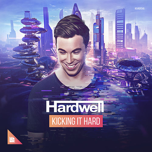 Kicking It Hard by Hardwell