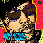Best Friend - Single by VYBZ Kartel