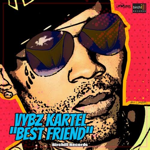 Best Friend - Single by VYBZ Kartel