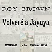 Volveré a Jayuya by Roy Brown
