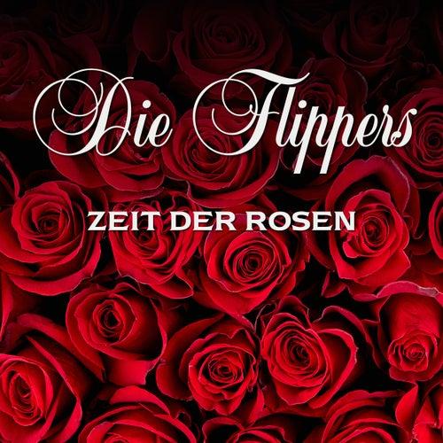 Zeit der Rosen von Die Flippers