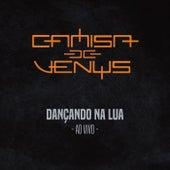 Dançando na Lua (Ao Vivo) de Camisa de Vênus