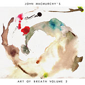 John MacMurchy's Art Of Breath Volume 2 by Various Artists