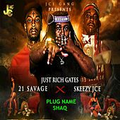 Plug Name Shaq de Just Rich Gates