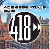 ADE Essentials 2018 Compilation by Various Artists