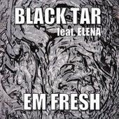 Black Tar by Em Fresh