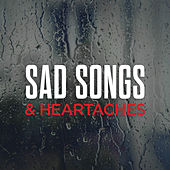 Sad Songs & Heartaches von Various Artists