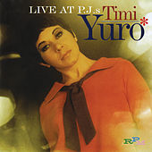 Live At P.J.'s (Expanded Edition) by Timi Yuro
