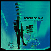 See You In The Future by Robert DeLong