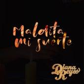 Maldita Mi Suerte by Diana Reyes