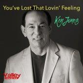 You've Lost That Lovin' Feeling by Ken Jones