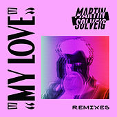 My Love (Remixes) von Martin Solveig